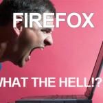 Firefox, Really?